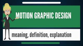 What is MOTION GRAPHIC DESIGN? What does MOTION GRAPHIC DESIGN mean? MOTION GRAPHIC DESIGN meaning
