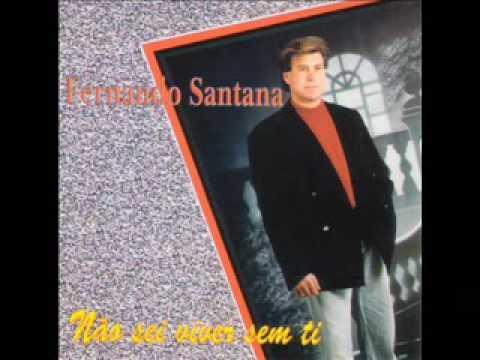 Fernando Santana Ana por ti eu Canto