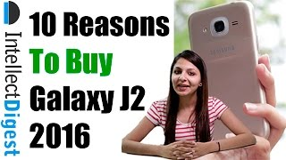 10 Reasons To Buy Samsung Galaxy J2 2016- Crisp Review By Intellect Digest
