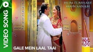 Gale Mein Laal Taai (Video Song) | Hum Tumhare Hain Sanam | Salman Khan & Madhuri Dixit