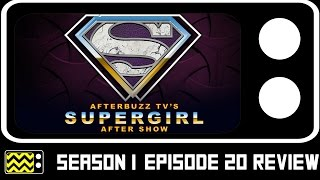 Supergirl Season 1 Episode 20 Review & After Show | AfterBuzz TV