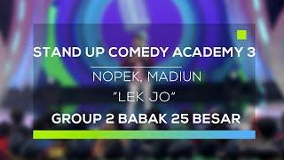 Stand Up Comedy Academy 3 : Nopek, Madiun - Lek Jo