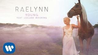 RaeLynn ft. Leeland Mooring -  Young (Official Audio)