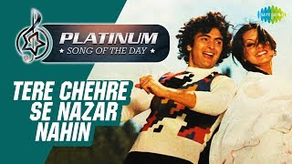 Platinum song of the day | Tere Chehre Se Nazar Nahin | 18th February | R J Ruchi