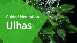 Ulhas Guided Meditation - Sri Sri Ravi Shankar