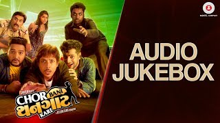 Chor Bani Thangaat Kare - Full Movie Audio Jukebox   Sachin-Jigar   Amit Mistry, Prem G & Bijal