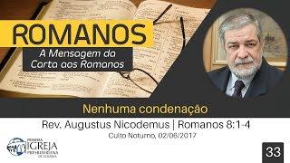 Nenhuma Condenação | Rev. Augustus Nicodemus Lopes