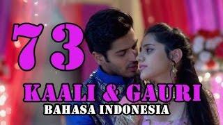 kaali & Gauri 73 Sub Indonesia FULL HD