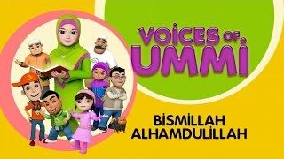 Voices Of Ummi - Bismillah Alhamdulillah   Kids Song   Kids Videos   Kids Channel