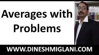 Best Tricks and Concept of Averages with Problems by Dinesh Miglani Sir