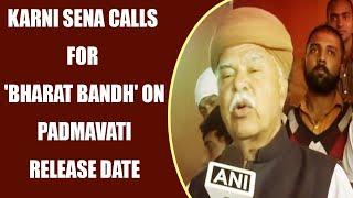Padmavati row : Rajput Karni Sena calls for