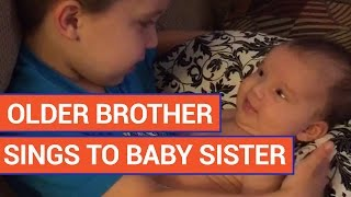 Older Brother Sings to Baby Sister | Daily Heart Beat
