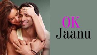 OK Jaanu Title Song With Lyrics