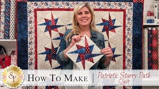 How to Make the Patriotic Starry Path Quilt | a Shabby Fabrics Quilting Tutorial
