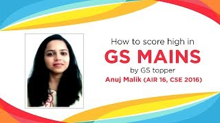 Enhance Writing Skills & Score High in GS Mains with Anuj Malik (AIR 16 - CSE 2016)