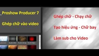 Bài 11 - Chạy chữ trên video với nhiều hiệu ứng nâng cao - làm sub - chữ bay