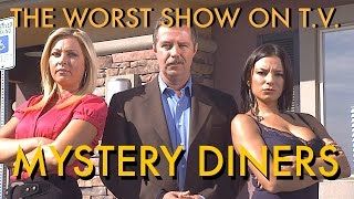 THE WORST SHOW ON TELEVISION- Mystery Diners