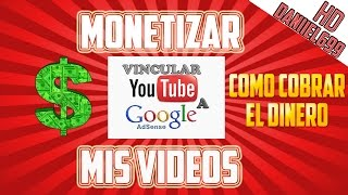 Como asociar mi canal de Youtube a Google Adsense 2015 | Monetizar mis videos