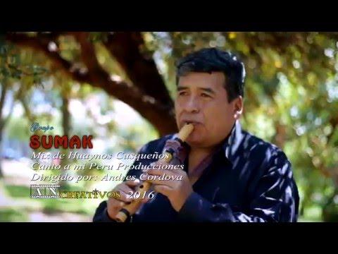 Grupo SUMAK  del Cusco  -  Mix de Huaynos D R