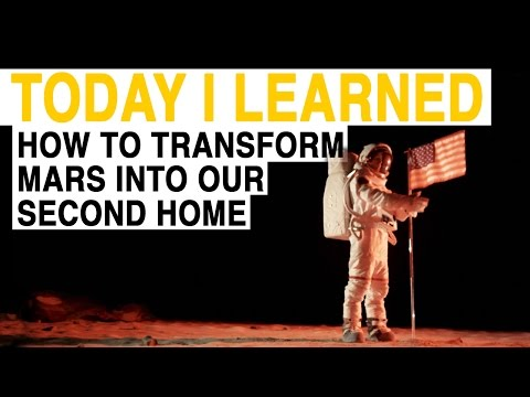 watch TIL: How to Transform Mars into Our Second Home | Today I Learned