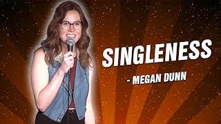 Megan Dunn: Singleness (Stand Up Comedy)