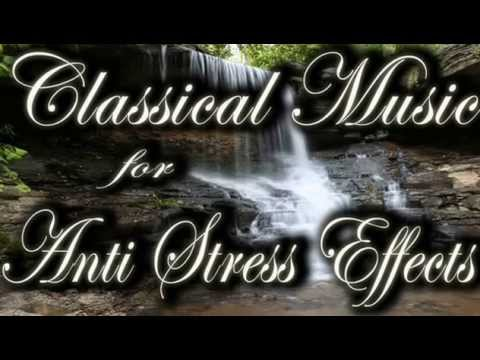 Classical Music for Anti Stress Effects Bach and Mozart Music