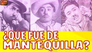 Que fue de Mantequilla!!  Actor de Cine Mexicano
