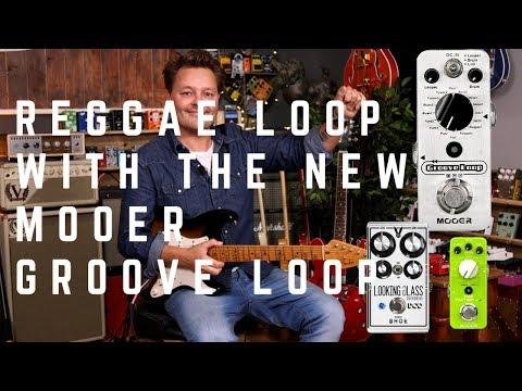 Reggae Style Loop With The Mooer Groove Loop Pedal