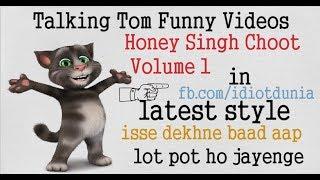 TalkingTom honey singh choot volume 1 Funny Videos