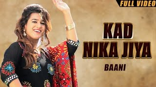 New Punjabi Songs 2016 | Kad Nika Jiya | Official Video [Hd] | Baani | Latest Punjabi Songs 2016