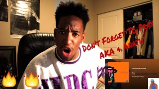 AKA & Anatii - Don't Forget To Pray (REACTION)