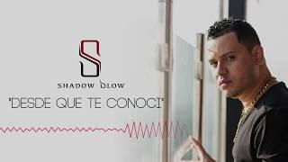 Shadow Blow - Desde Que Te Conoci [Official Audio]