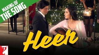 Making Of The Song - Heer | Jab Tak Hai Jaan | Shah Rukh Khan | Katrina Kaif | A. R. Rahman