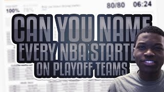 Can You Name EVERY Playoff Starter in the NBA?