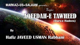 Urdu Bayan   Aqeedah-e Tawheed (Dars-e Hadees) ~By Hafiz Javeed Usman Rabbani