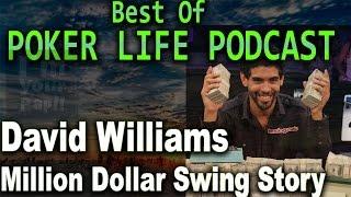David Williams Story    Million Dollar Swing in 3 days