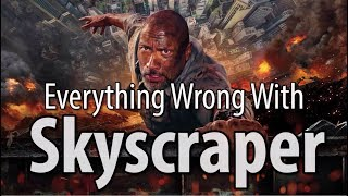 Everything Wrong With Skyscraper In 16 Minutes Or Less