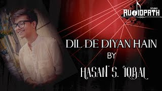 Dil De Diya Hai Jaan Tumhe Denge - Cover | Hasan S. Iqbal