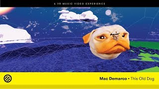 """Mac DeMarco - """"This Old Dog"""" (Official VR Music Video)"""
