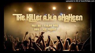 ThE KiLlEr a.k.a sHaHeeN - ذا كيلر اكا شاهين - مكس هادف