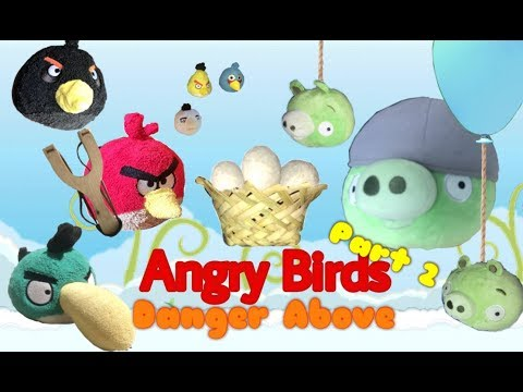 Xxx Mp4 Angry Birds Danger Above Part 2 3gp Sex