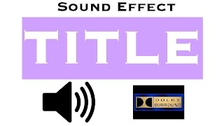 Sound Effects For Title  | Intros | Complete | Hi Quality Audio
