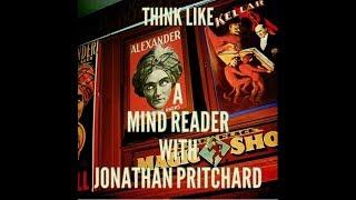 Mind Reader – Author Jonathan Pritchard: Think Like A Mind Reader Interview