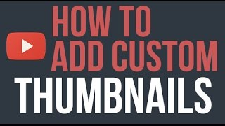 How to add custom thumbnail to your youtube videos 2016 [ Hindi ]