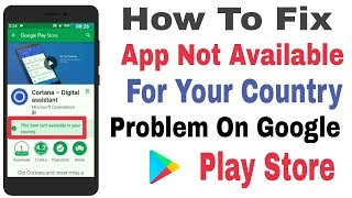How To Fix App Not Available For Your Country On Android Play Store
