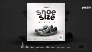 Bracket - Shoe Size (OFFICIAL AUDIO 2016)
