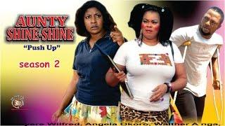 Aunty Shine Shine season 2  -  2016 Latest Nigerian Nollywood Movie