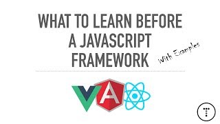 What To Learn Before A JavaScript Framework