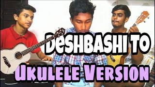 DeshBashi Toh(Despacito Parody) | Ukulele Version cover