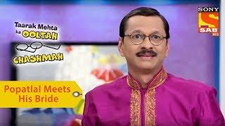 Your Favorite Character | Popatlal Meets His Bride | Taarak Mehta Ka Ooltah Chashmah